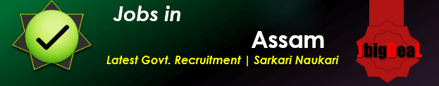 Latest Govt. Recruitment & Sarkari Naukari in Assam