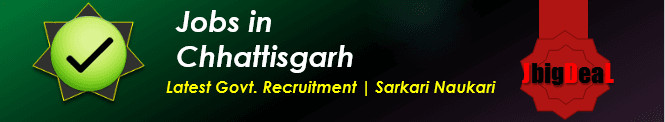 Latest Govt. Recruitment and Sarkari Naukari in Chhattisgarh 2017