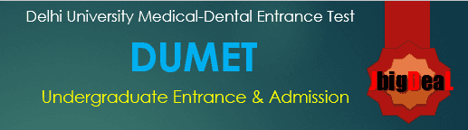 DUMET 2018 - Delhi University Medical-Dental Entrance Test