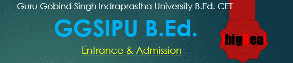GGSIPU BEd Entrance 2017 - Admission