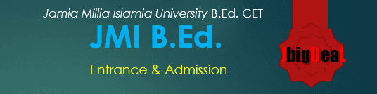 JMI B.Ed 2018 - Admission And Entrance Exam 2018