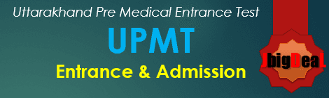 UPMT 2018 - Uttarakhand Pre Medical Entrance Test