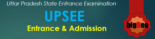 UPSEE 2021 - Uttar Pradesh State Entrance Examination 2021