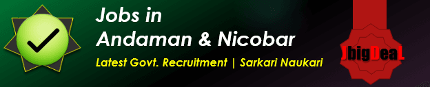 Latest Govt. Recruitment in Andaman & Nicobar 2018