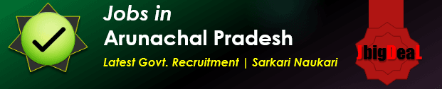 Latest Govt. Recruitment in Arunachal Pradesh 2019