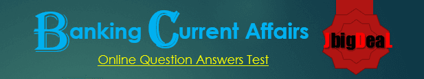 Banking Current Affairs 2017 [PDF] Question Answers