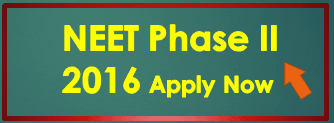 NEET Phase 2 online Application Form 2016 Apply Now