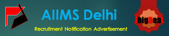 AIIMS Delhi Recruitment 2018 Online Application Form