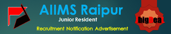 AIIMS Raipur Junior Resident Recruitment 2017 Application Form