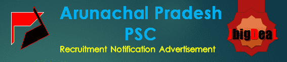 Arunachal Pradesh PSC Recruitment 2017 Application Form