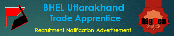BHEL Uttarakhand Trade Apprentice Recruitment 2017 Online Application Form