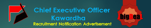 Chief Executive Officer Kawardha Recruitment 2017 Application Form