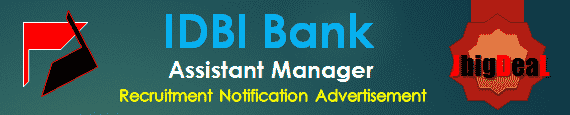 IDBI Bank Assistant Manager Recruitment 2016 Online Application Form