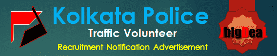 Kolkata Police Traffic Volunteer Recruitment 2016 Application Form