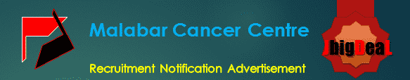 Malabar Cancer Centre Recruitment 2016 Online Application Form