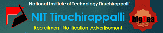 NIT Tiruchirappalli Recruitment 2018 Application Form