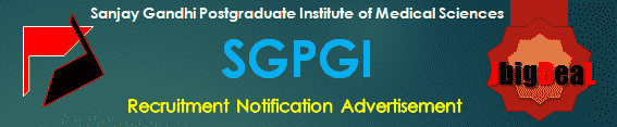 SGPGI Lucknow Sister, MLT & Various Recruitment 2020 Online Application Form
