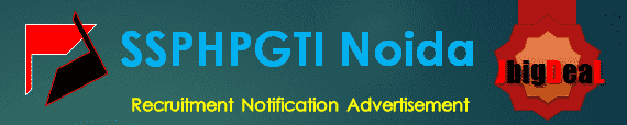 SSPHPGTI Noida Recruitment 2016 Online Application Form