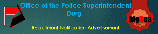 Office of the Police Superintendent Durg Recruitment 2017 Application Form