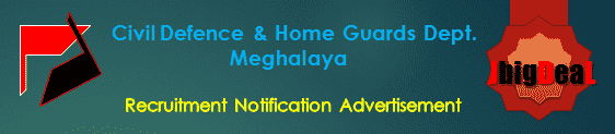 Civil Defence & Home Guards Dept. Meghalaya Recruitment 2018 Application Form