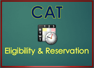 CAT Eligibility and Reservation 2018