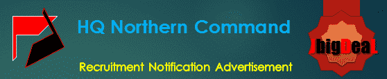 HQ Northern Command Recruitment 2019 Online Application Form