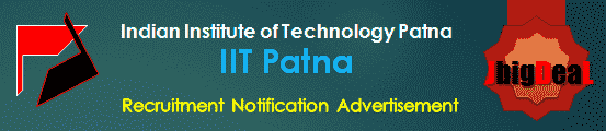 IIT Patna Junior Assistant, Junior Attendant & Various Recruitment 2020 Online Application Form
