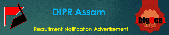 DIPR Assam Recruitment 2018 Online Application Form