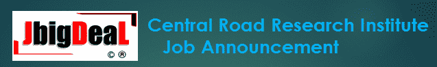 Central Road Research Institute Recruitment 2019 Online Application Form