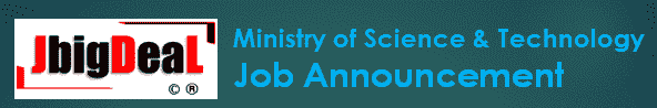 Ministry of Science & Technology Recruitment 2019 Online Application Form