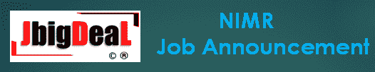 NIMR Project Assistant, SRF, RA & Other Recruitment 2020 Application Form