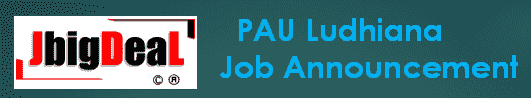 PAU Junior Research Fellow (JRF) Recruitment 2021 Application Form