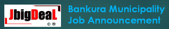 Bankura Municipality Mazdoor, Helper & Other Recruitment 2019 Application Form