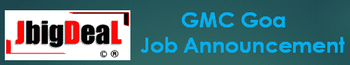 GMC Goa Staff Nurse, MTS, LDC & Other Recruitment 2019 Application Form