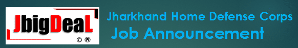 Jharkhand Home Defense Corps Home Guard Recruitment 2020 Online Application Form
