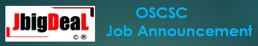 OSCSC Assistant Manager, Junior Accountant, Quality Analyst, etc. Recruitment 2020 Online Application Form