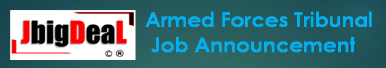 Armed Forces Tribunal UDC, Assistant & Other Recruitment 2020 Application Form
