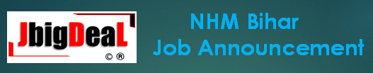 NHM Bihar Counsellor & Other Recruitment 2020 Online Application Form