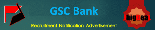 GSC Bank Office Assistant & Other Recruitment 2020 Application Form