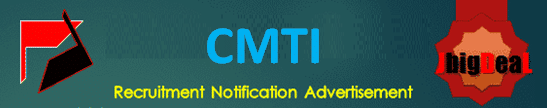 CMTI Project Assistant & Project Fellow Recruitment 2021 Online Application Form